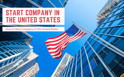 How to Start Company in the United States 2021