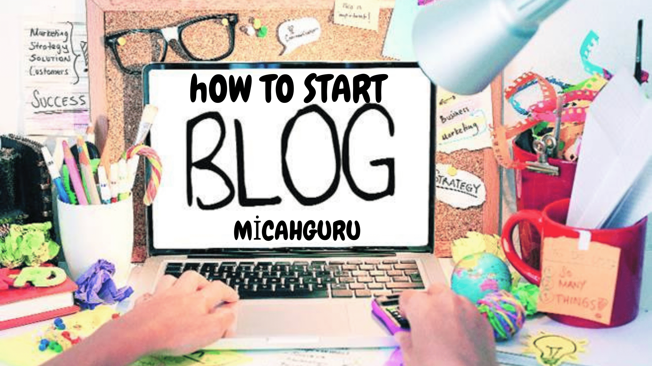 How to start a successful blog.